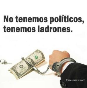 No tenemos políticos, tenemos ladrones. De P. Corrupción en México